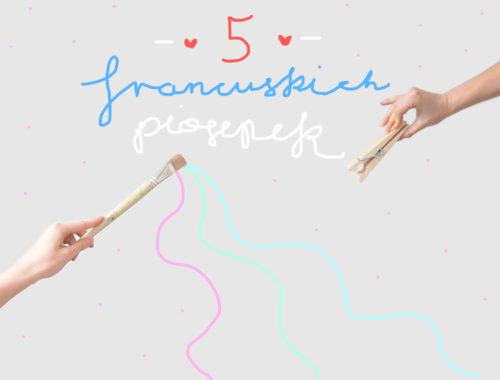 5 francuskich, optymistycznych piosenek francuskich, które warto posłuchać