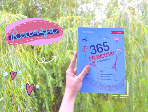 """Recenzja książki """"Francuski 365 na każdy dzień"""" Preston Publishing"""