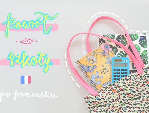 Słownictwo szkolne po francusku - edukacja, powrót do szkoły - la rentrée scolaire