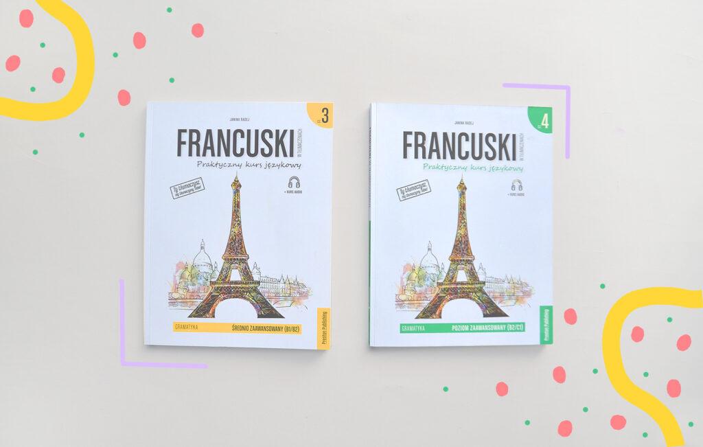 """""""Francuski w tłumaczeniach. Gramatyka."""" części 1-4, recenzja. Wady i zalety. Czy warto kupić? Jak się uczyć z tej książki?"""