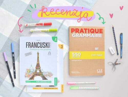 """Książki do nauki francuskiej gramatyki. Jakie wybrać? Recenzja, opinia, wady i zalety. """"Francuski w tłumaczeniach. Gramatyka"""""""